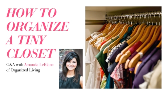 Amanda LeBlanc's Closet Organization Tips