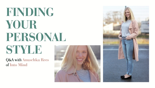 Tips on how to develop and define your personal style from Anuschka Rees